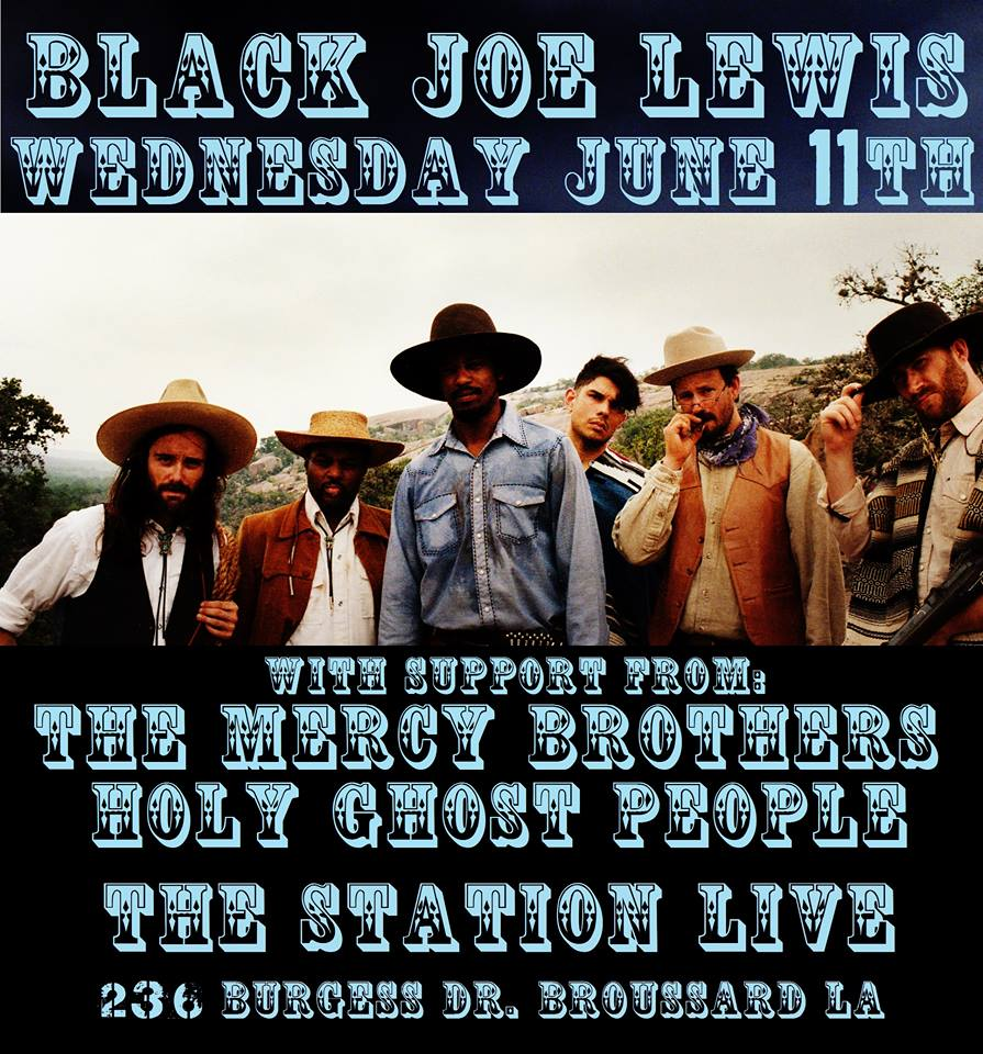 "Black Joe Lewis, The Mercy Brothers, & Holy Ghost people are about to ""Rock"" Broussard, LA This Wednesday Night"